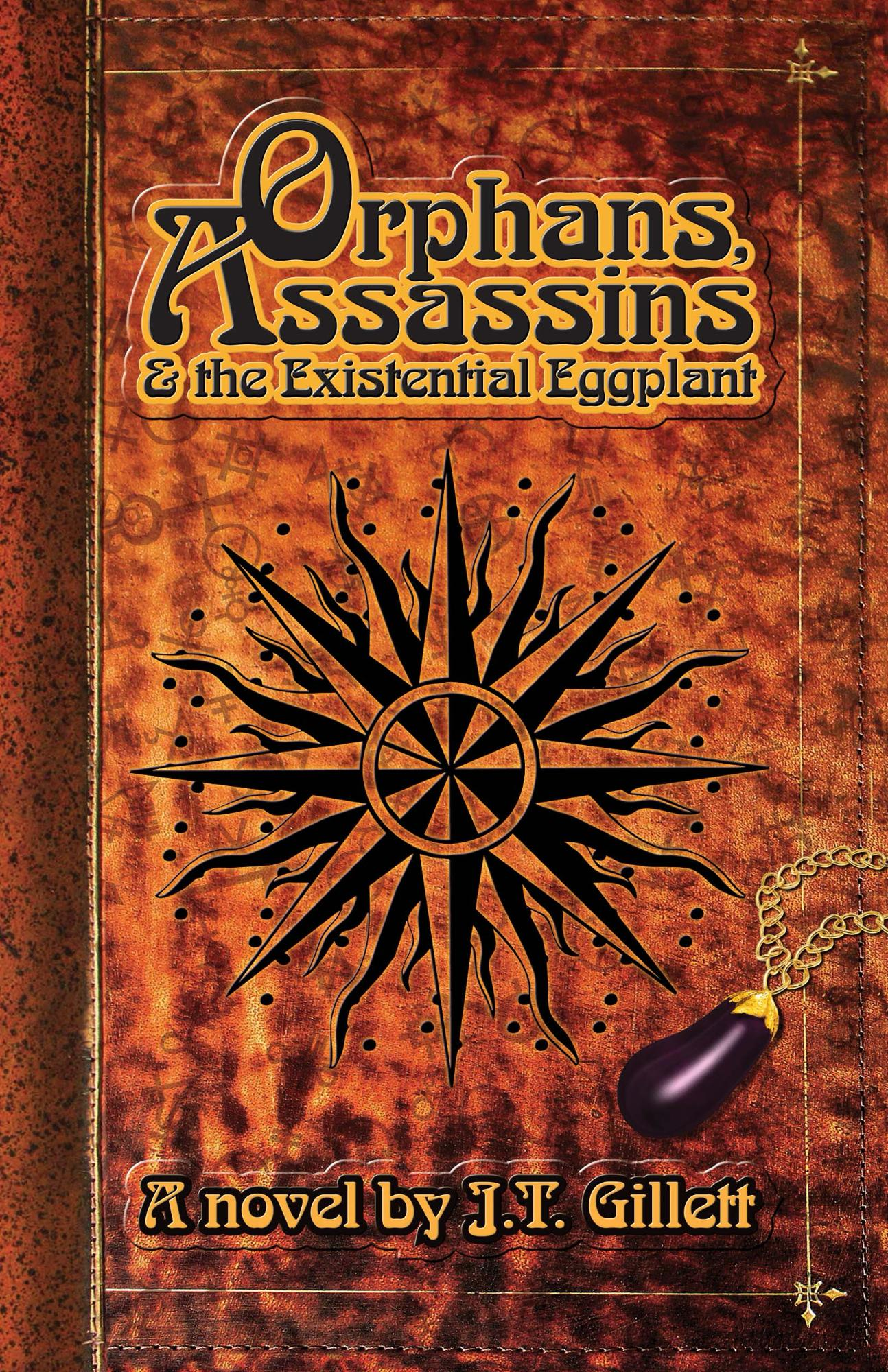 Orphans, Assassins, and the Existential Eggplant