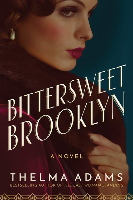Thelma Adams On Blog Tour For Bittersweet Brooklyn January 21