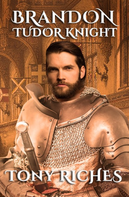 Brandon – Tudor Knight by Tony Riches